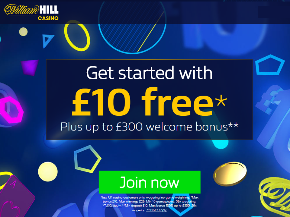 Williamhill Casino £10 free Plus up to £300 welcome bonus